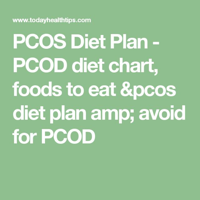 PCOS Diet Plan - PCOD diet chart, foods to eat &pcos diet plan amp; avoid for PCOD