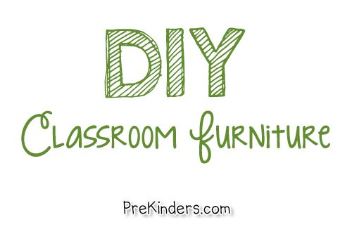 DIY Classroom Furniture - PreKinders