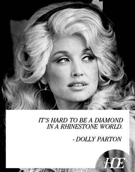 Southern Belles are Diamonds! Quote: Dolly Parton
