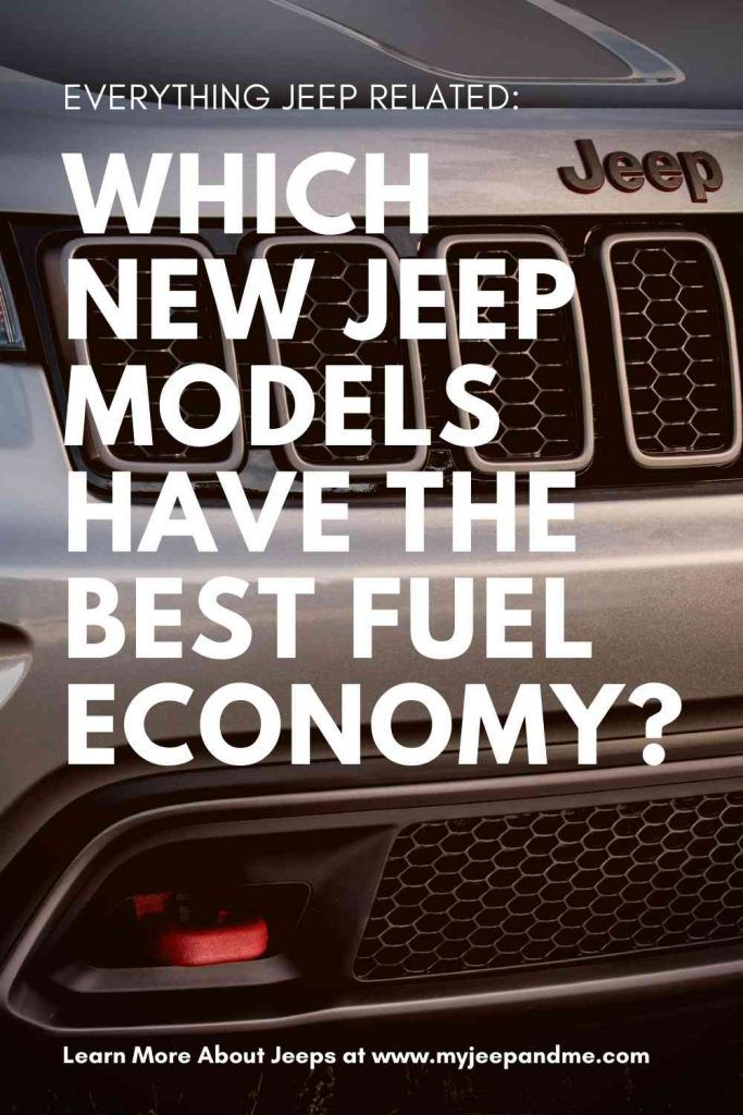 Which New Jeep Models Have The Best Fuel Economy New Jeep