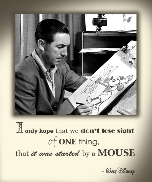 First, there was a mouse...: Mice, Waltdisney, Mouse, Inspiration, Hollywood