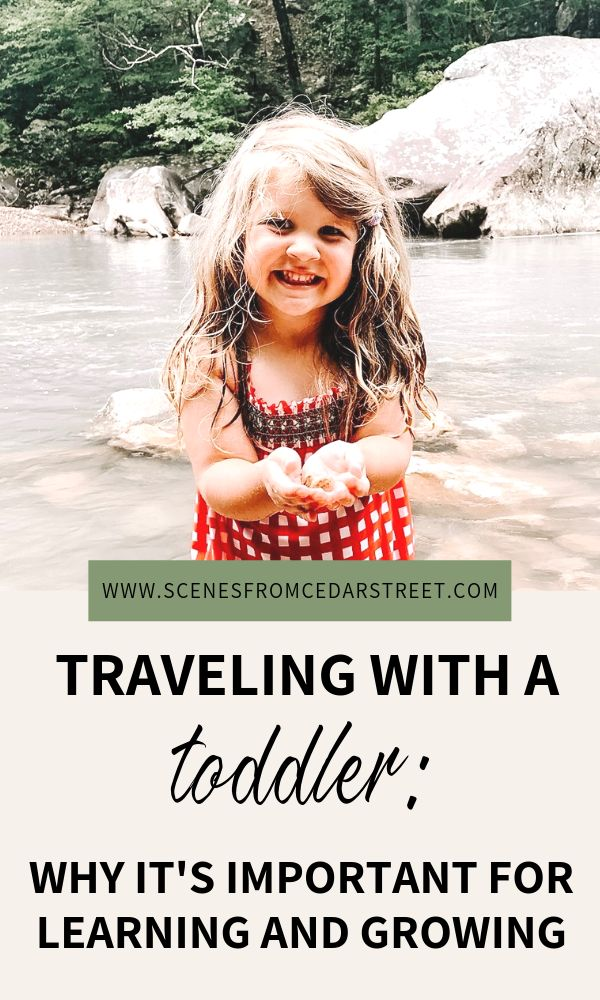 Traveling with a toddler: Why it's Important for Learning and Growing