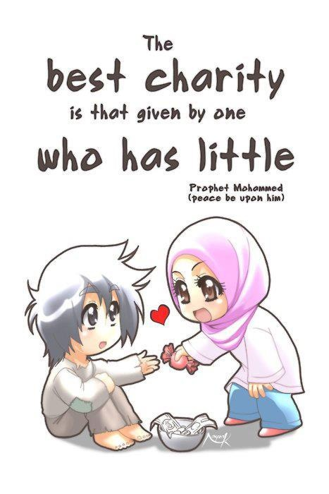 The best charity is that given by one who has little...Prophet Muhammad (peace be upon him)