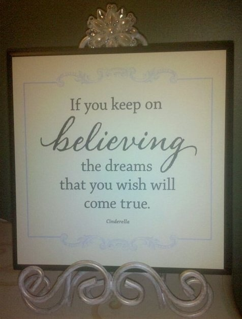 Quot If You Keep On Believing The Dreams That You Wish Will