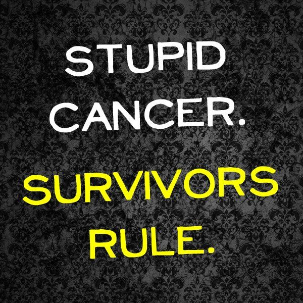Stupid Cancer...