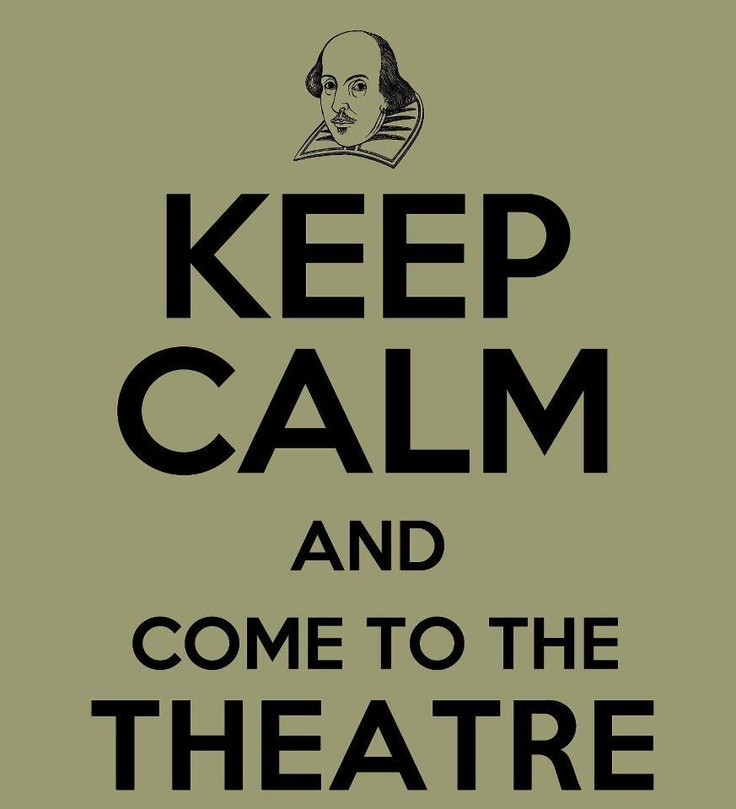 keep calm and Come to the Theatre