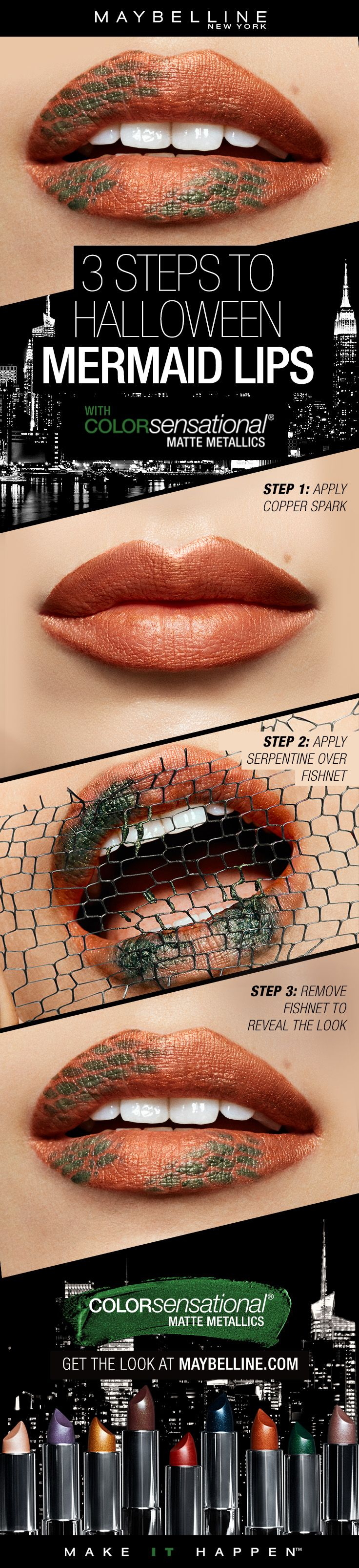 Want to try a mermaid makeup look without going FULL mermaid?  Try this easy Halloween makeup look featuring a mermaid lip art makeup look.  First, apply Matte Metallics Lipstick in 'Copper Spark' all over the lips.  Next, take fishnet and hold over the lips.  Apply 'Serpentine' over the fishnet to get a scale affect.