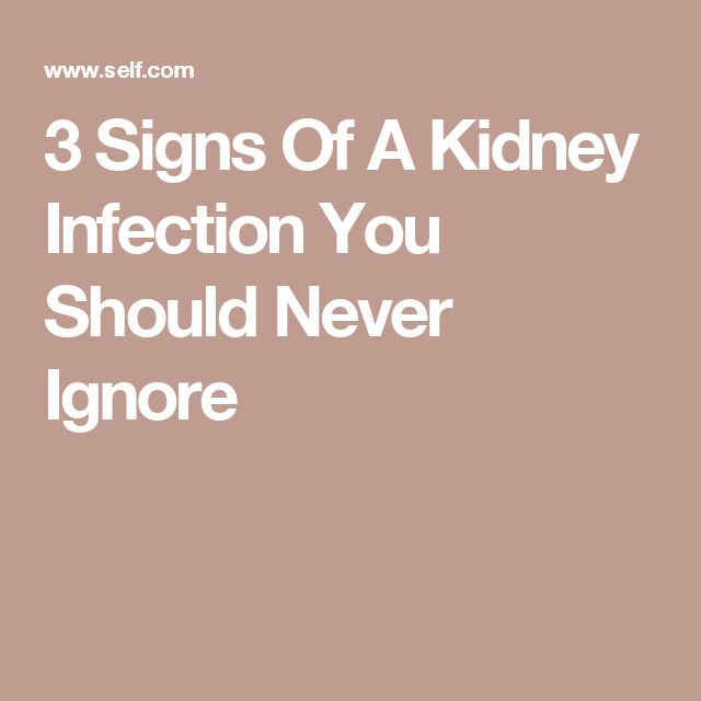3 Signs Of A Kidney Infection You Should Never Ignore