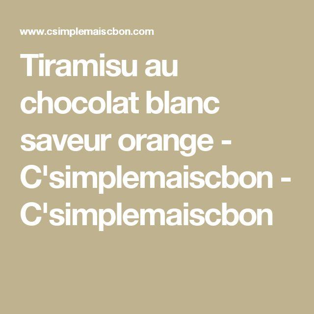 Tiramisu au chocolat blanc saveur orange - C'simplemaiscbon - C'simplemaiscbon