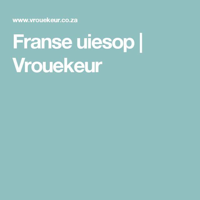 Franse uiesop | Vrouekeur