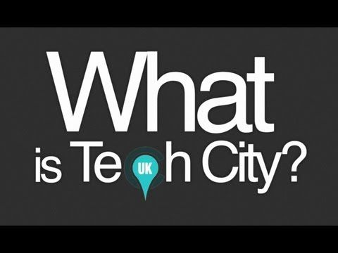 Tech City UK - Welcome to Europes Fastest Growing Tech Cluster