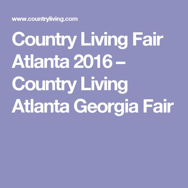Country Living Fair Atlanta 2016 – Country Living Atlanta Georgia Fair