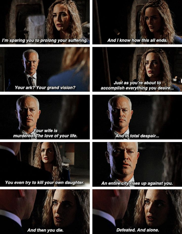 """I know how this all ends. Your ark? Your grand vision? Just as you're about to accomplish everything you desire, your wife is murdered. And in total despair, you even try to kill your own daughter. An entire city rises up against you. And then you die. Defeated. Alone"" - Sara and Damien Darhk #LegendsOfTomorrow"
