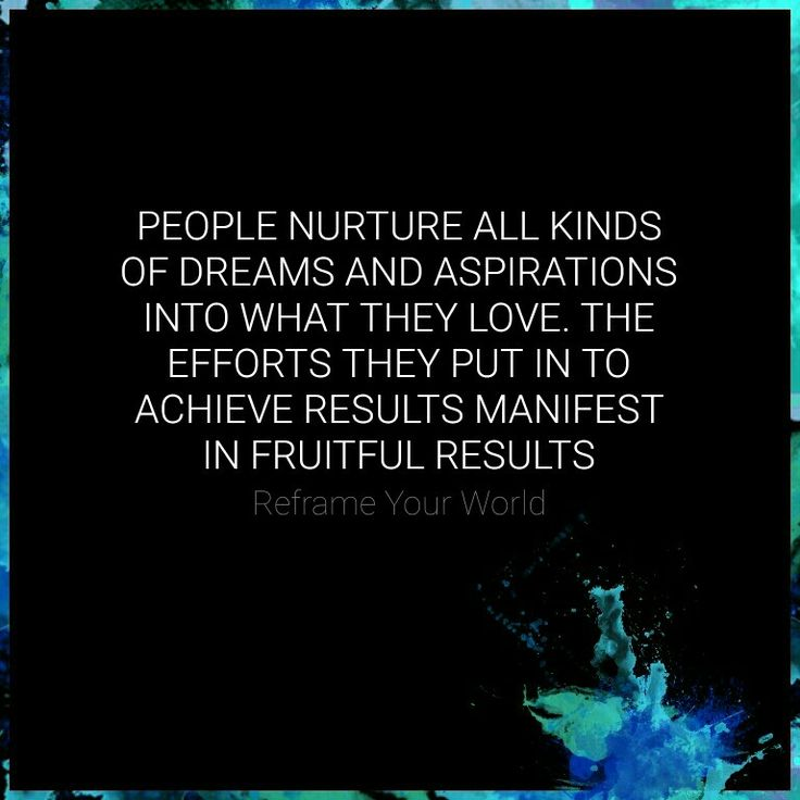 People nurture all kinds of dreams and aspirations into what they love. The efforts they put in to achieve results manifest in fruitful results. #ReframeYourWorld