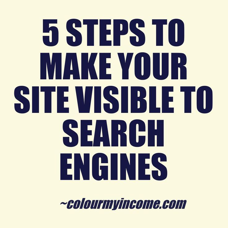 Steps to make your site visible to search engines ... GO TO >> http://www.colourmyincome.com/2014/5-quick-steps-to-make-your-site-visible-to-search-engines/