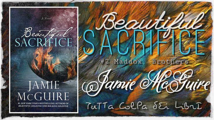 """Anteprima """"Beautiful Sacrifice"""" di Jamie McGuire #3 Maddox Brothers"""