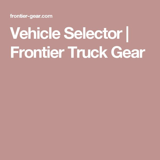 Vehicle Selector | Frontier Truck Gear
