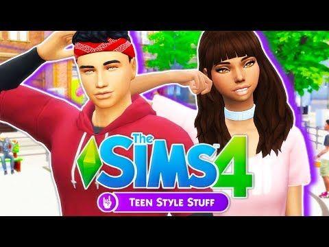 The Sims 4: Teen Style Stuff Official Trailer - YouTube