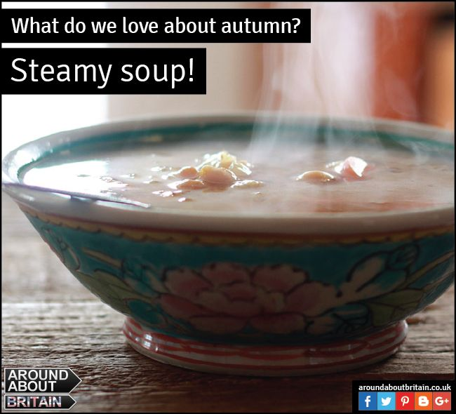 What do we love about Autumn? Steamy soup. Warm up or make your favourite soup this Autumn. #Soup #Britain #Autumn #Cooking #Food