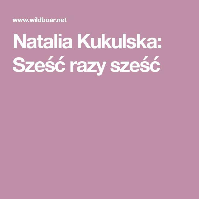Natalia Kukulska: Sześć razy sześć