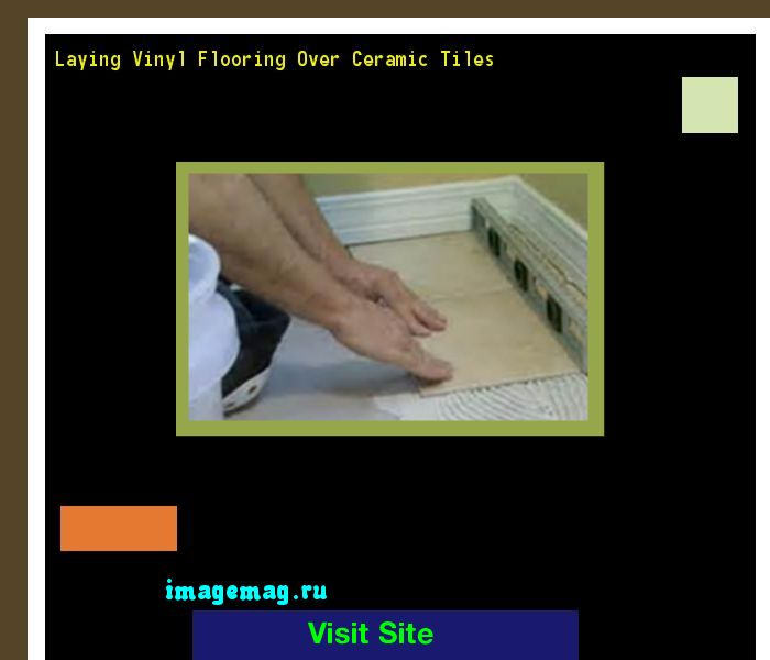 Laying Vinyl Flooring Over Ceramic Tiles 165219   The Best Image Search. 17 Best ideas about Laying Vinyl Flooring on Pinterest   Laying