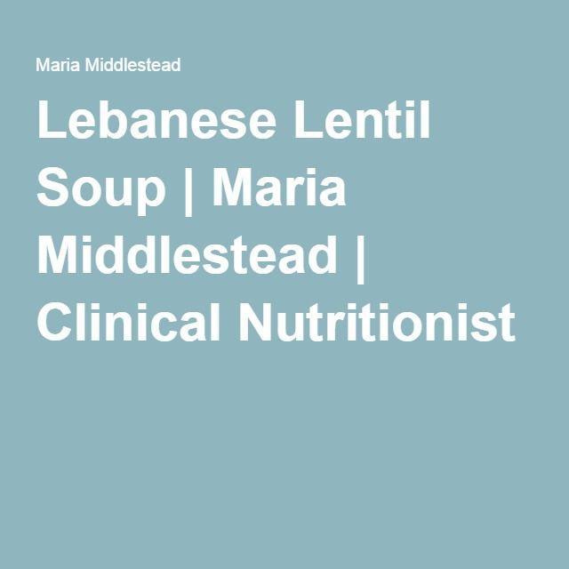 Lebanese Lentil Soup   Maria Middlestead   Clinical Nutritionist
