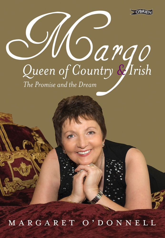 Margo: Queen of Country and Irish.  The Promise and the Dream http://www.obrien.ie/margo #Margo #ODonnell #countrymusic #Donegal #singer #autobiography