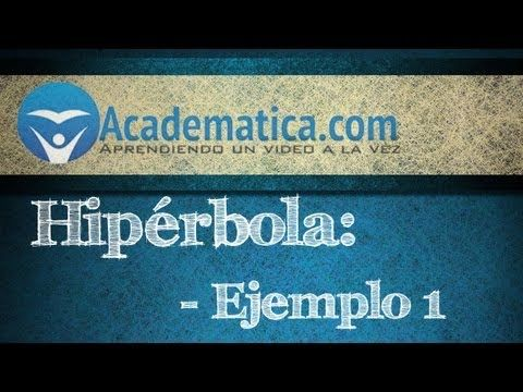 Video de hipérbola - Ejemplo1 - Academatica.com