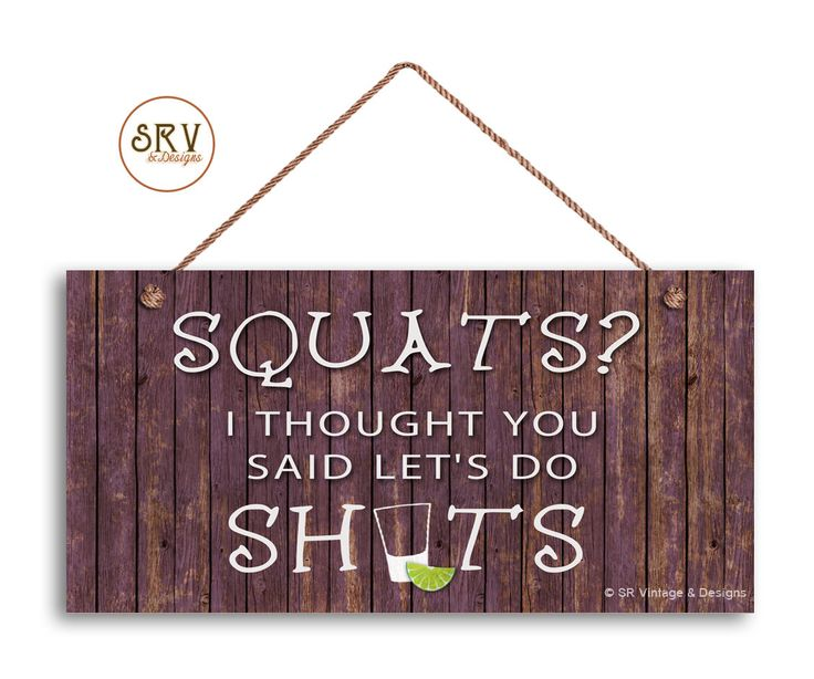 "Rustic Sign, SQUATS? I Thought You Said Let's Do Shots, Distressed Wood Style, Weatherproof, 5"" x 10"" Sign, Funny Sign, Made To Order by SRVintageandDesigns on Etsy"