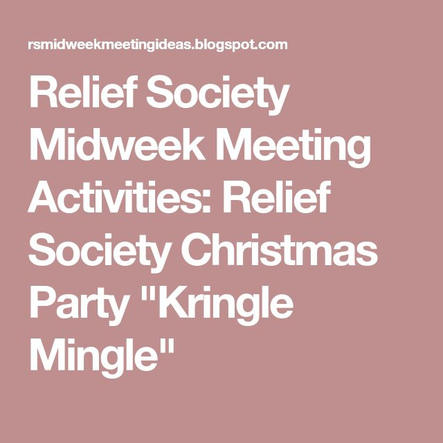 """Relief Society Midweek Meeting Activities: Relief Society Christmas Party """"Kringle Mingle"""""""