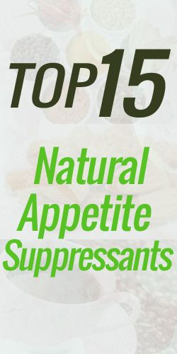 Natural appetite suppressants - diet, health, and nutrition.