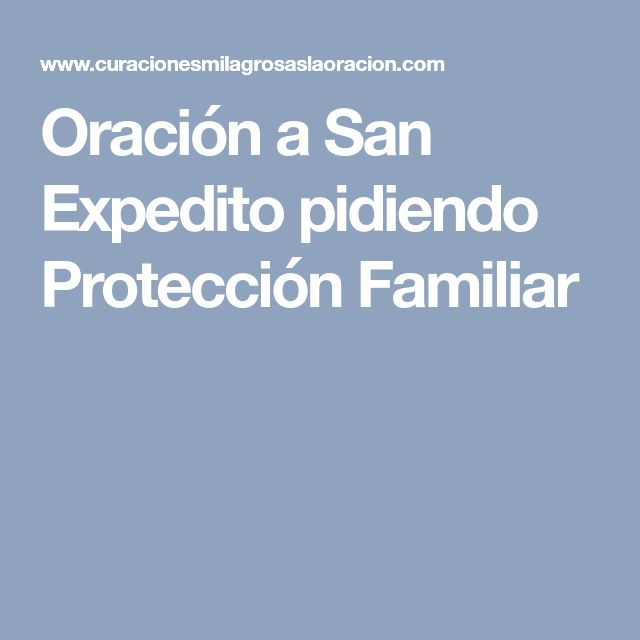 Oración a San Expedito pidiendo Protección Familiar