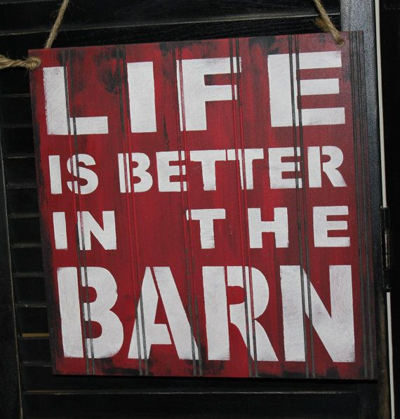 LIFE is Better in the BARN Sign/Farm Art/Farm Sign/Red and White via Etsy