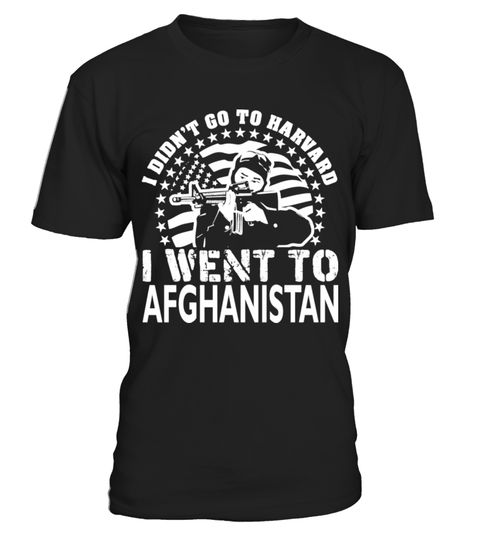 # Didn't Go To Harvard Went To Afghanistan .  Tags:military, veterans, veteran, wife, love, funny, Warishellstore, War, Is, Hell, Store, Effort, Vintage, Rifle, Revolver, Propaganda, Political, Police, Patriotic, Navy, Government, Army, Americana, tenis, states, sport, soccer, politic, music, love, life, hot, item, hobby, healthy, good, geek, game, footbal, famous, family, country, cheap, best, basketball, animal, fleet, berth, armada, Usa, Troops, Stars, Stripes, Sea, Patriot, Memorial…