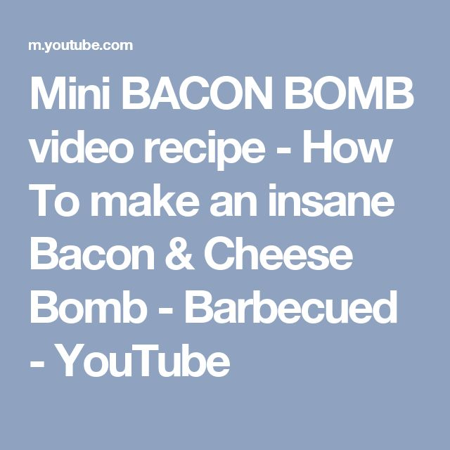 Mini BACON BOMB video recipe - How To make an insane Bacon & Cheese Bomb - Barbecued - YouTube
