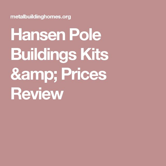 Hansen Pole Buildings Kits & Prices Review