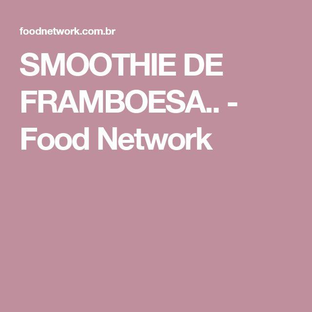 SMOOTHIE DE FRAMBOESA.. - Food Network