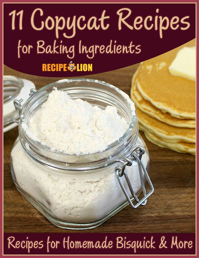 11 Copycat Recipes For Baking Ingredients Homemade Bisquick More Free ECookbook