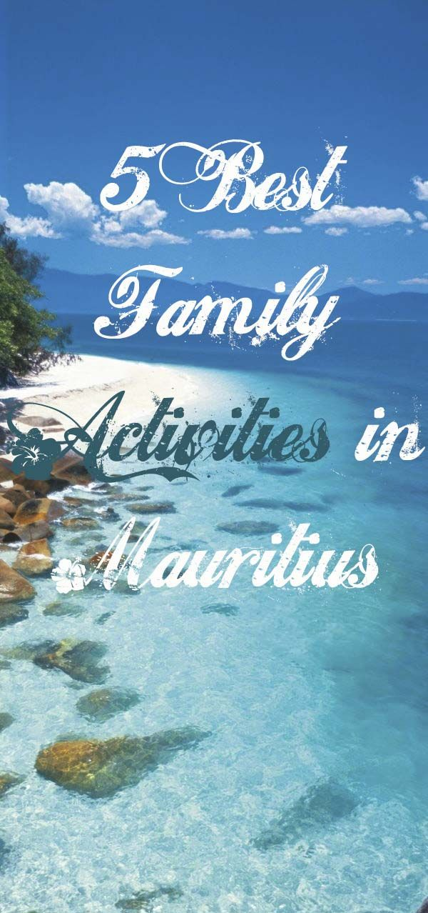 5 Best Family Activities in Mauritius http://www.bucketlistpublications.com/2015/02/26/5-best-family-activities-in-mauritius/