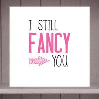I Still Fancy You - Pink - Valentines Card by Eskimo Circus