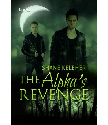 The Alpha's Revenge by Shane Keleher, a gay shapeshifter romance from Loose Id.