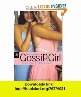 Gossip Girl - Liebt er mich? Liebt er dich? (9783570307601) Cecily von Ziegesar , ISBN-10: 3570307603  , ISBN-13: 978-3570307601 ,  , tutorials , pdf , ebook , torrent , downloads , rapidshare , filesonic , hotfile , megaupload , fileserve