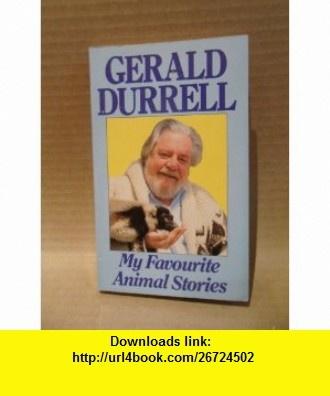 My Favourite Animal Stories Gerald Durrell ,   ,  , ASIN: B005OE86VM , tutorials , pdf , ebook , torrent , downloads , rapidshare , filesonic , hotfile , megaupload , fileserve