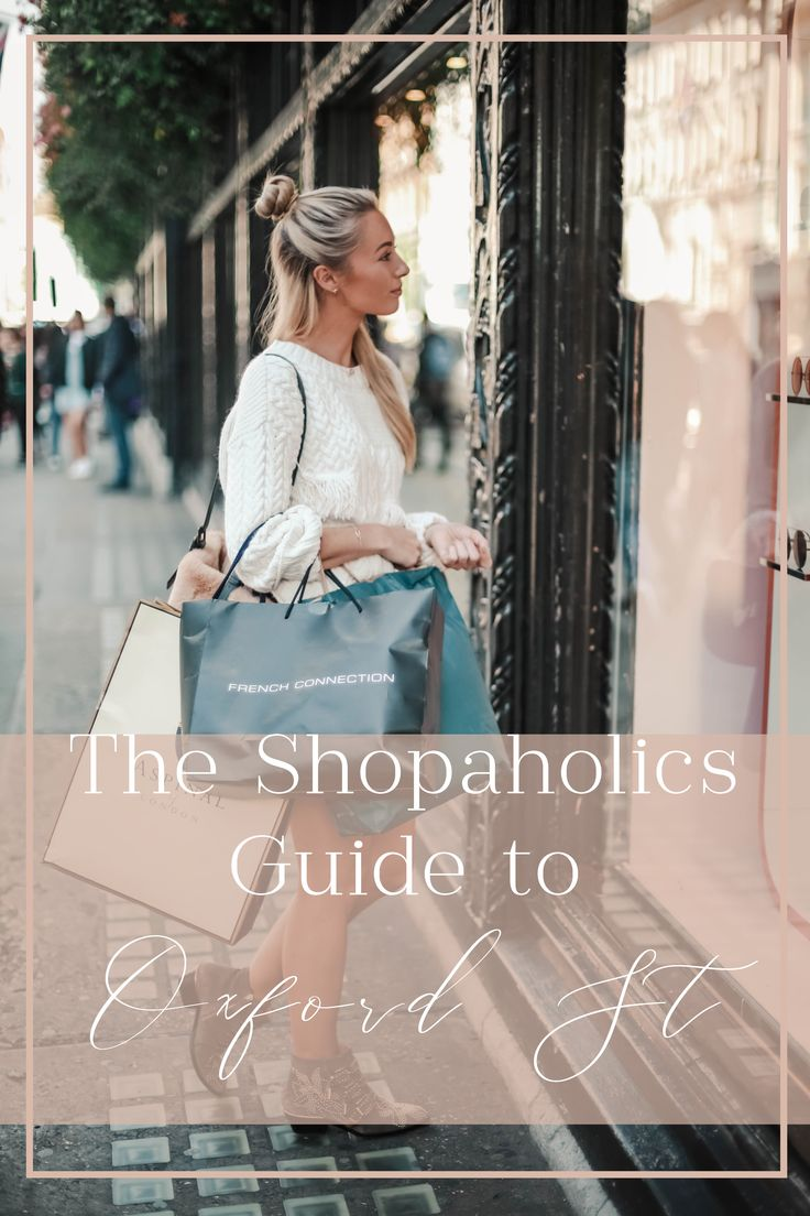 The Shopaholics Guide To Shopping on Oxford Street