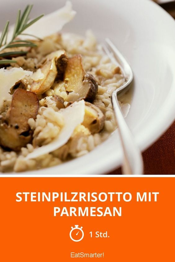 Steinpilzrisotto mit Parmesan - smarter - Zeit: 1 Std.   eatsmarter.de