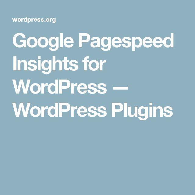 Google Pagespeed Insights for WordPress — WordPress Plugins