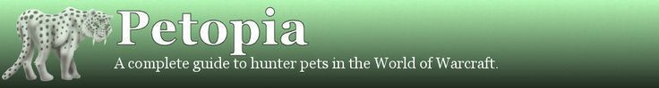 Visit wow-petopia.com for all your WoW hunter pet needs! This site is my bible for my main Jeraxius (troll hunter on Hydraxis)!