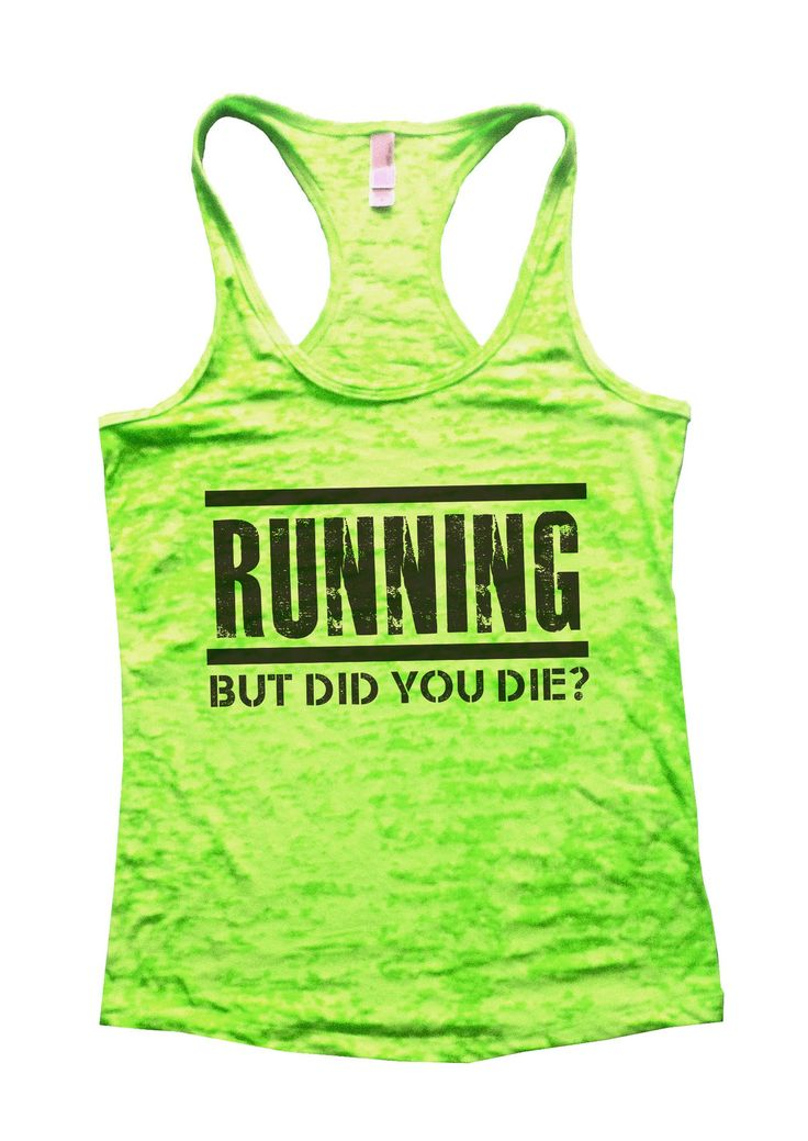 Running But Did You Die? Burnout Tank Top By Funny Threadz - 732