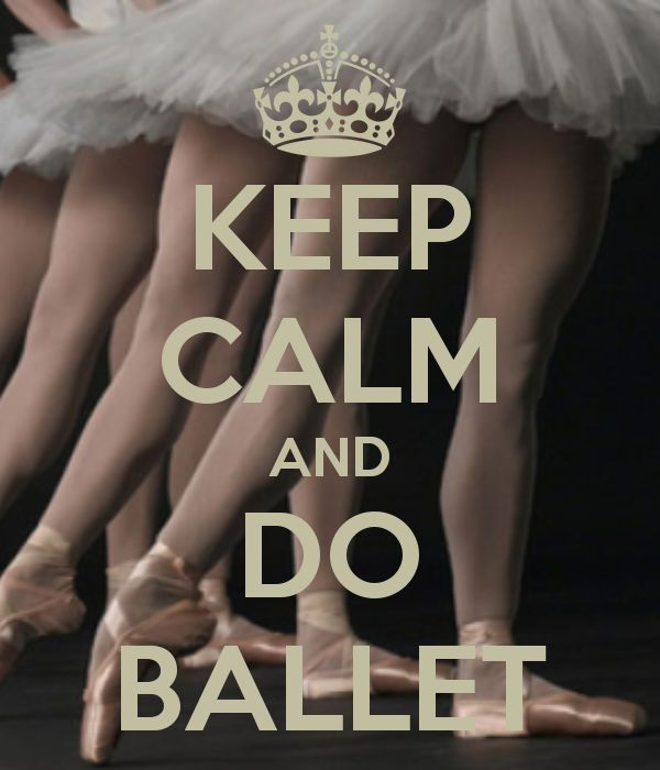 KEEP CALM AND DO BALLET