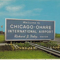 O'Hare International Airport.  My Dad lived on a farm where the airport is now.
